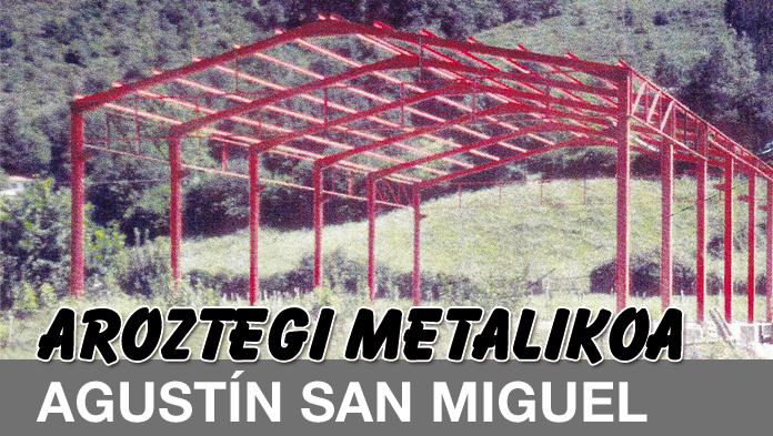 AGUSTIN SAN MIGUEL AROZTEGI METALIKOA