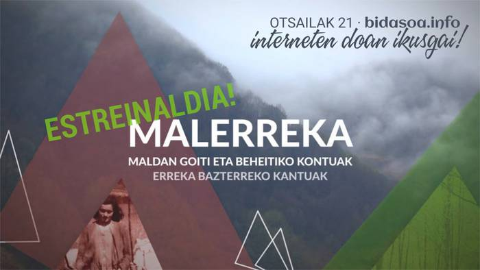 'Malerreka, maldan goiti eta beheitiko kontuak' dokumentala Interneten doan