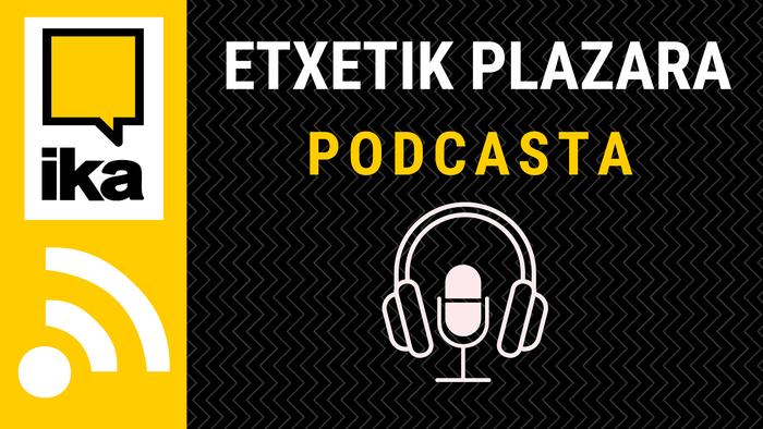 Etxetik Plazara 3. podcasta