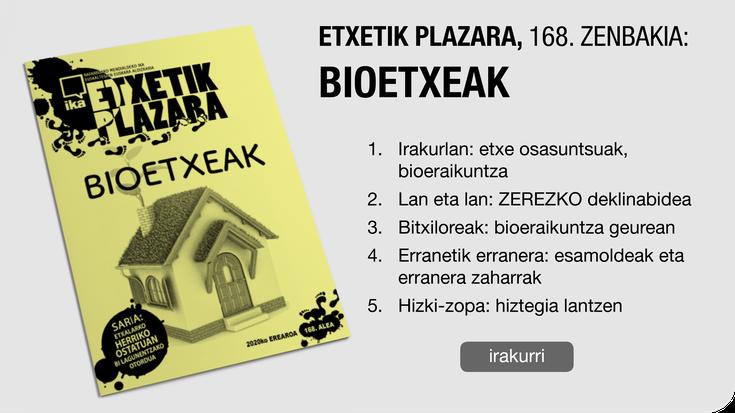 168. Etxetik Plazara: Bioetxeak