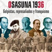 'Osasuna 1936. Golpistas, represaliados y franquismo' liburuaren aurkezpena Beran