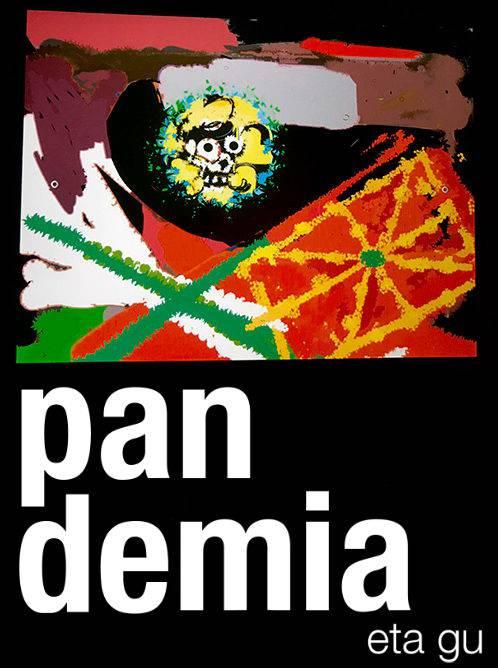 'Pandemia eta gu' sortu da, krisiari buruz ikuspegi propioarekin hausnartzen duen plataforma